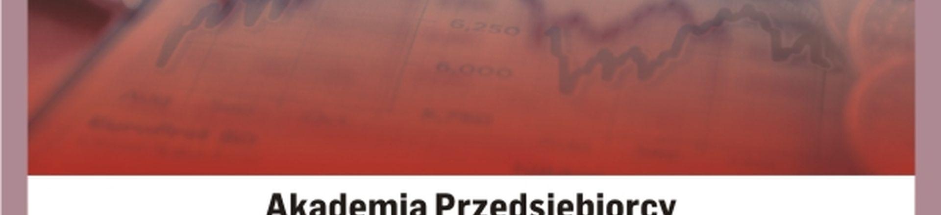Cykl Akademia Przedsiębiorcy: Kapitał i bezpieczeństwo Twojej firmy - Kraków